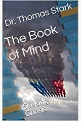 The Book of Mind: Seeking Gnosis (The Truth Series 5) Kindle Edition
