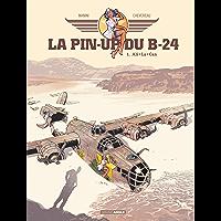 La pin'up du B24 - Volume 1 (French Edition)