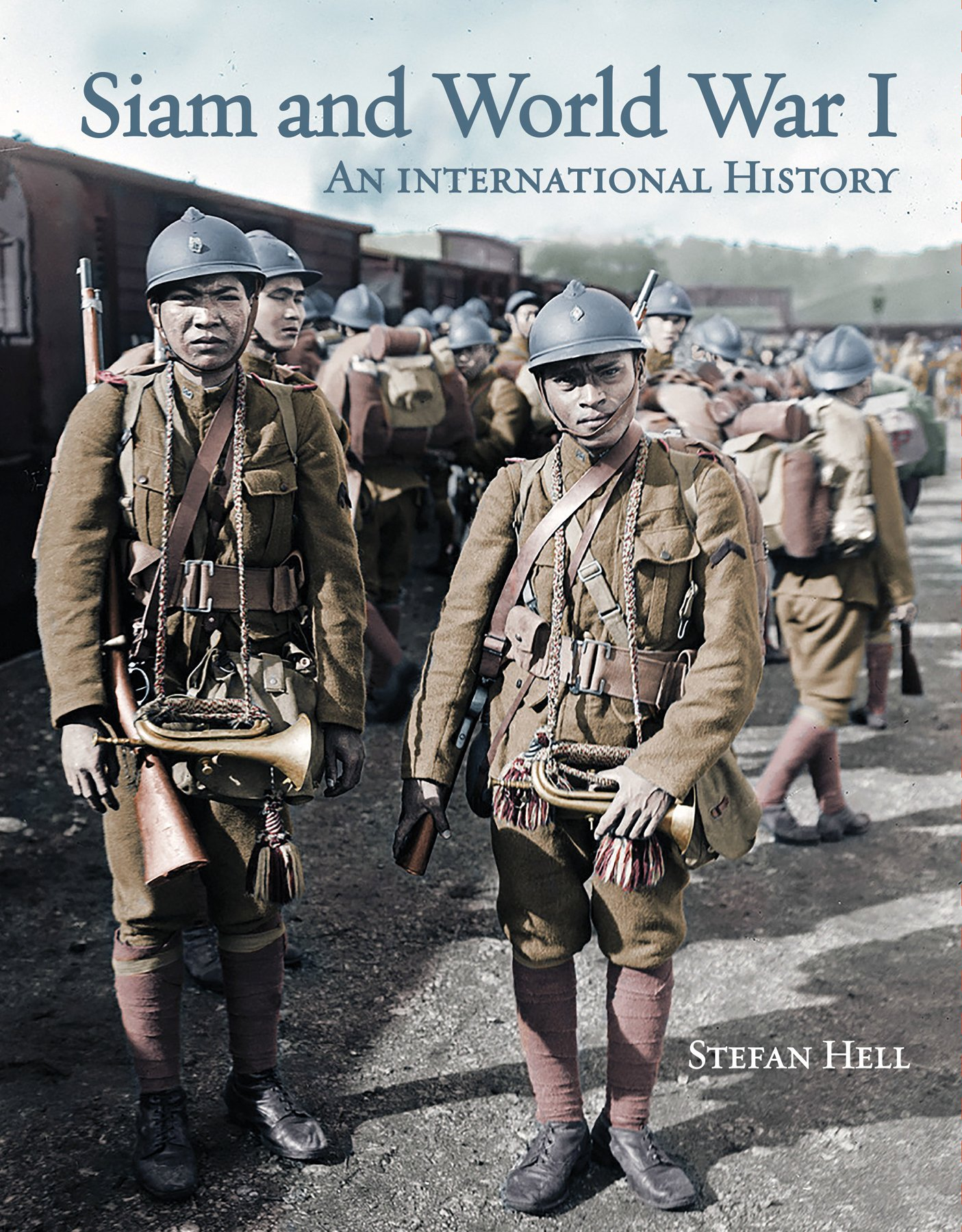 Siam and World War 1: An International History: Stefan Hell
