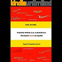 Todo por la lengua. Diccionario jocoso de español.