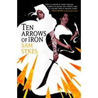 Ten Arrows of Iron (The Grave of Empires Book 2) (English Edition)