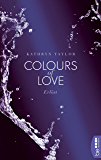 Colours of Love - Erlöst (German Edition)