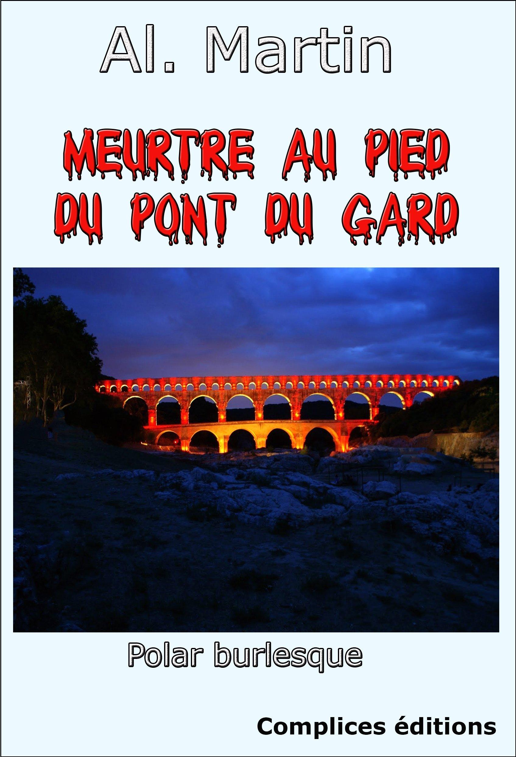 Meurtre Au Pied Du Pont Du Gard Al Martin 9791093196169