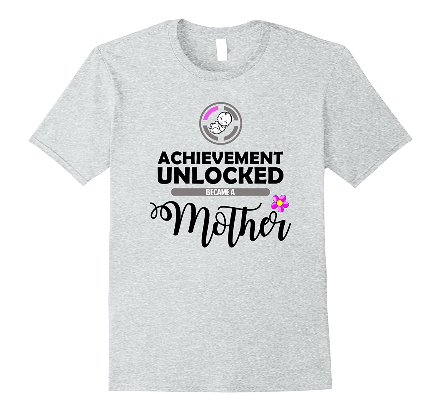 Achievement Unlocked Became a Mother 1st Time Mom T-Shirt