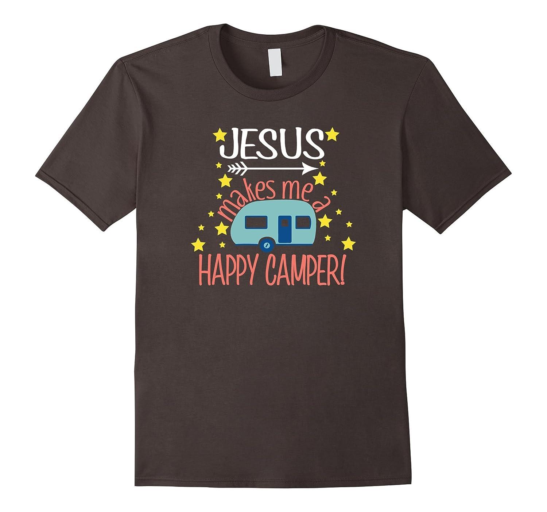 Jesus Makes Me a Happy Camper TShirt Christian Believer Tees-RT