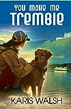 You Make Me Tremble