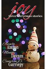 Joy: Three Christmas Stories (A Very Bannerwing Christmas Book 5) Kindle Edition