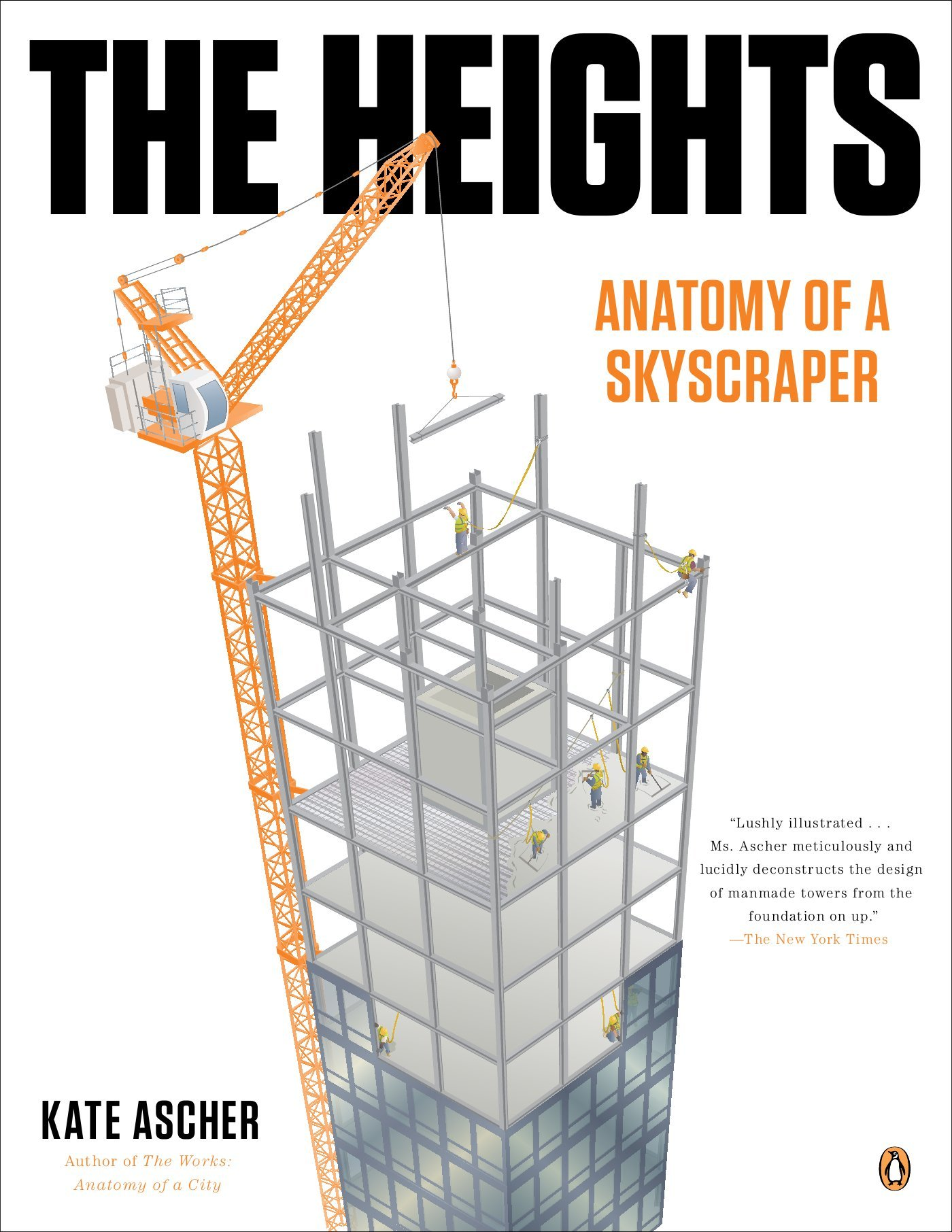 Heights, The : Anatomy of a Skyscraper by Kate Ascher (5-Dec-2013 ...