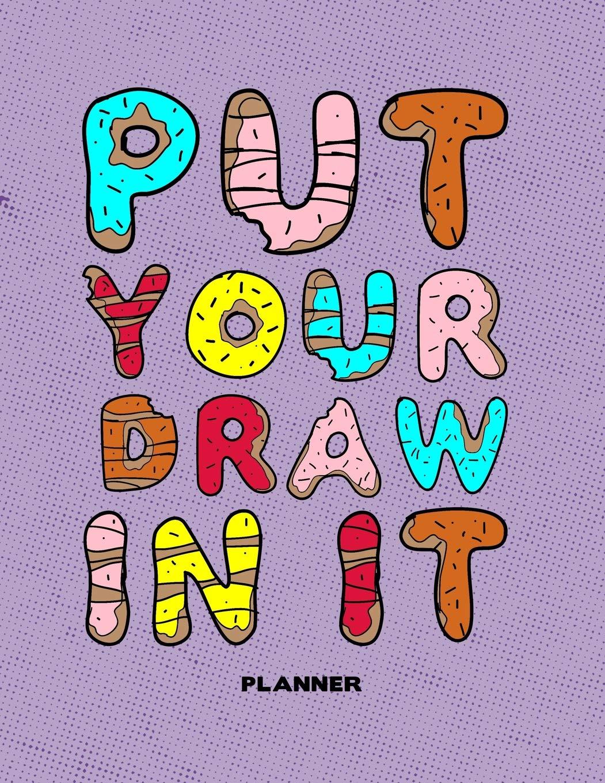 Put Your Draw In It Undated Art Teacher Academic Calendar