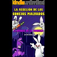 La rebelión de los conejos malvados. ¡El ataque de la monería!: Novela Infantil / Juvenil - Libro de Suspense / Humor…