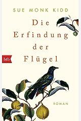 Die Erfindung der Flügel: Roman (German Edition) Kindle Edition