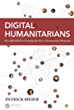 Digital Humanitarians: How Big Data Is Changing the Face of Humanitarian Response