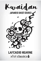 Kwaidan (Xist Classics) Kindle Edition