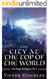 The City at the Top of The World: Ink Mage SideQuest No. 3 (The Ink Mage SideQuest Trilogy)