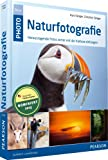 Naturfotografie - Naturfotografie: Herausragende Fotos sicher mit der Kamera einfangen (M+T Pearson Foto)