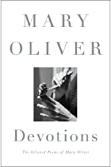 Devotions: The Selected Poems of Mary Oliver Hardcover