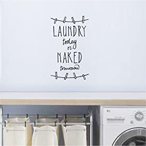 Home Wall Decal Decor - #2 Laundry Today or Naked Tomorrow - Vinyl Wall Decals Sayings Words Art Decor Lettering Wall Art Inspirational Uplifting