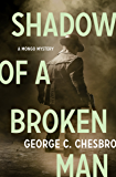 Shadow of a Broken Man (The Mongo Mysteries Book 1)