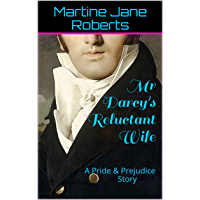 Mr Darcy's Reluctant Wife: A Pride & Prejudice Story (English Edition)