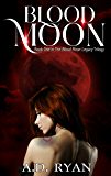 Blood Moon (The Blood Moon Legacy Book 1)