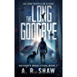 The Long Goodbye: A Post-Apocalyptic Medical Thriller Series (Graham's Resolution Book 7)