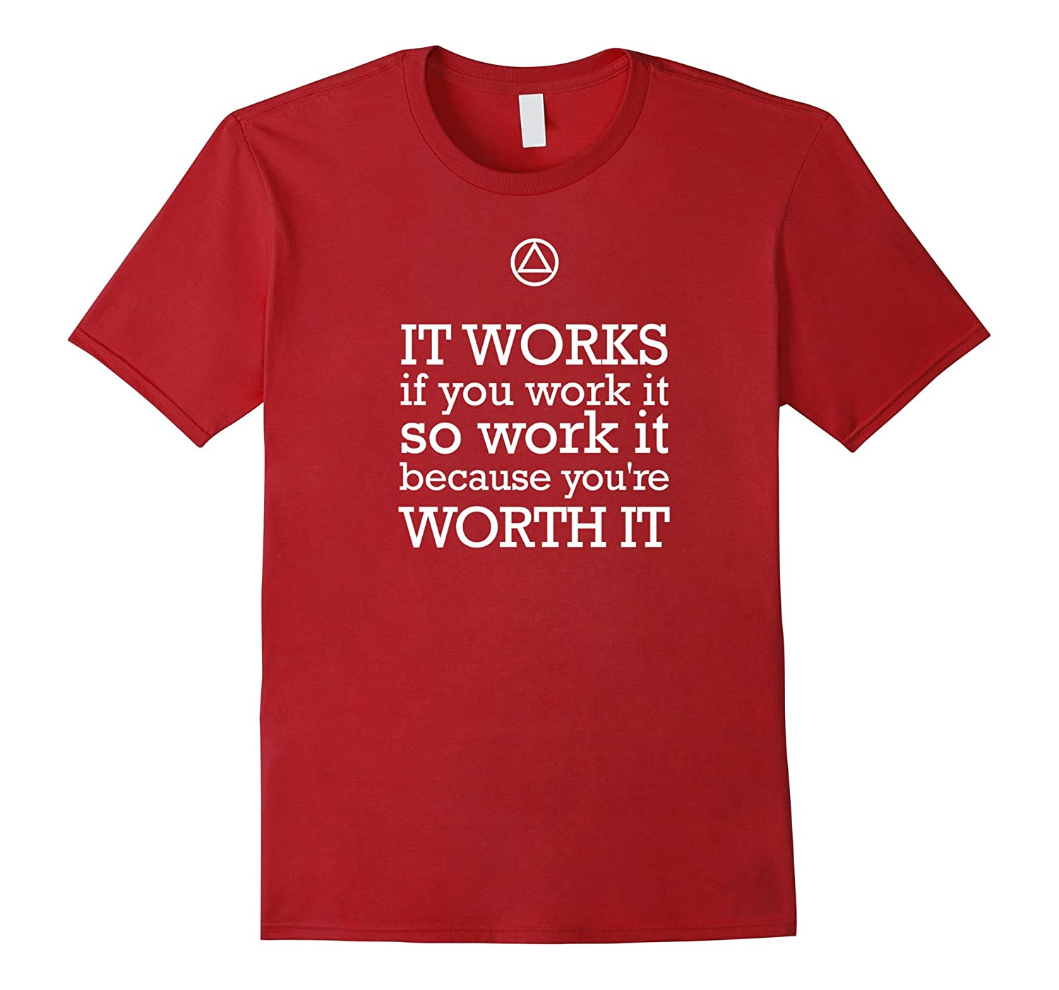 It Works If You Work It – AA 12 Step Recovery Slogan T Shirt