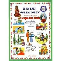 Dinimi Öğreniyorum 3 - Resimler ve Hikayelerle Çocuğun Dua Kitabı