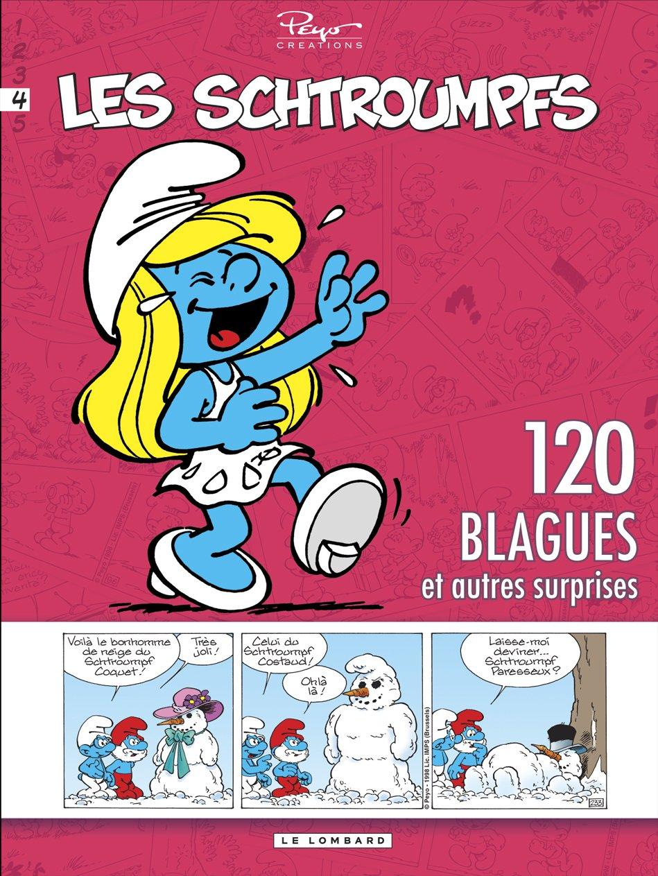 Schtroumpfs (120 Blagues) - tome 4 - 120 blagues et autres surprises T4 Album – 1 juillet 2010 Peyo Le Lombard 2803626683 Humour