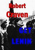 Get Lenin (The wartime adventures of Eva Molenaar Book 1)