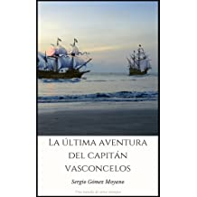La última aventura del capitán Vasconcelos (Spanish Edition) May 17, 2018