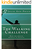 The Walking Challenge: Reap the Health Benefits of Walking (Life Design Journal Series Book 9)
