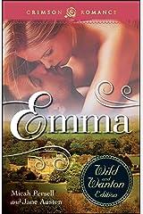 Emma: The Wild And Wanton Edition (Crimson Romance) Kindle Edition
