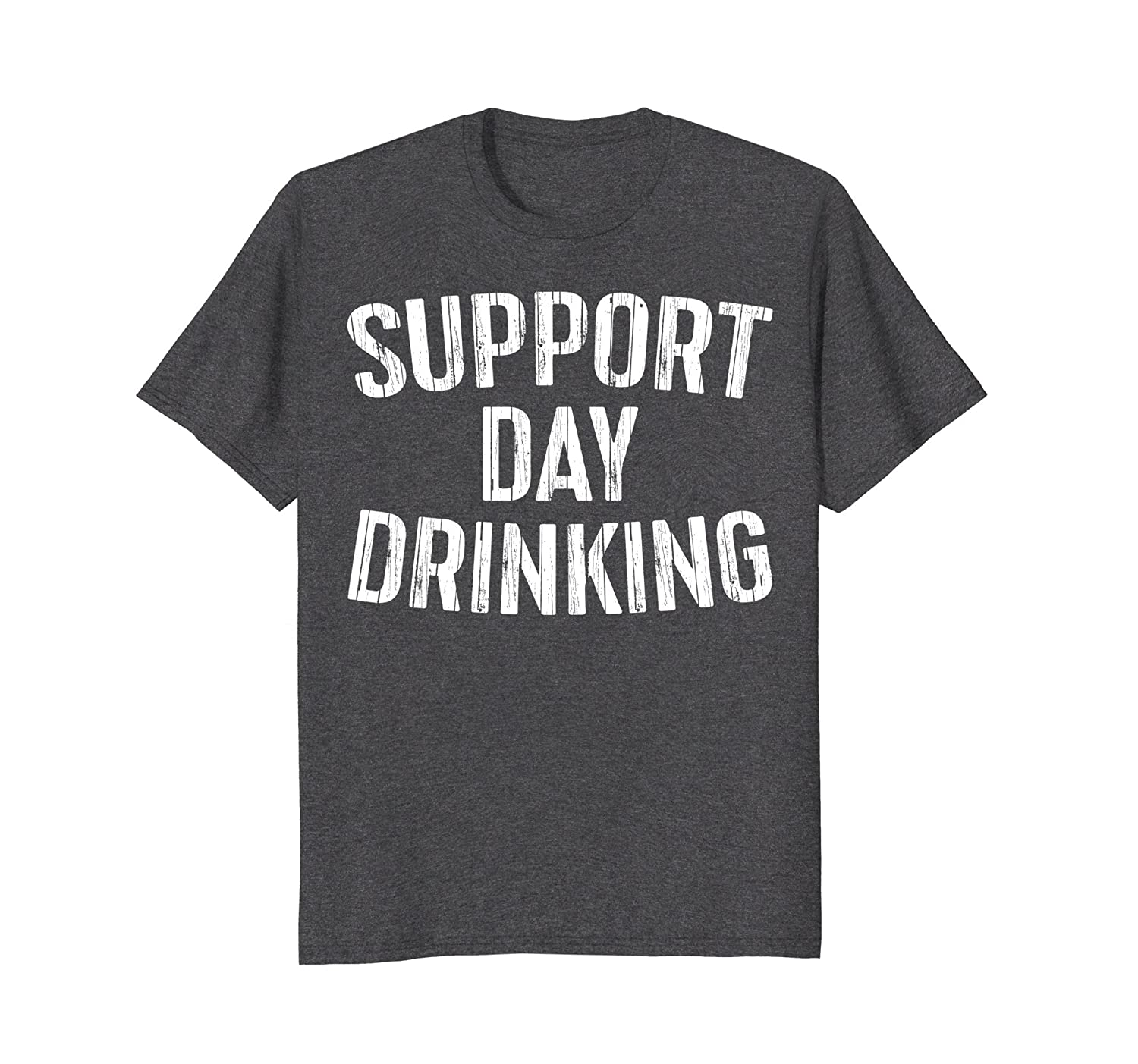 Support Day Drinking T-Shirt Funny Drinking Gift Shirt