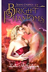 Bright Phantoms (Second Endings Book 2) Kindle Edition