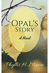 Opal's Story: A Novel Kindle Edition