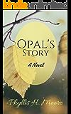 Opal's Story: A Novel