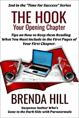 THE HOOK: Tips on How to Keep Them Reading: What You Must Include in the First Pages of Your First Chapter. Short Reads for that Busy Writer (Time for Success Book 2) Kindle Edition
