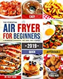 The Essential Air Fryer Cookbook for Beginners #2019: 5-Ingredient Affordable, Quick & Easy Budget Friendly Recipes Fry…