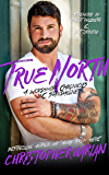 True North: A Wordsmith Chronicles MC Standalone (The Wordsmith Chronicles Book 4)