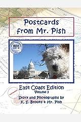 Postcards from Mr. Pish: East Coast Edition (Mr. Pish's Postcards Series Book 3) Kindle Edition