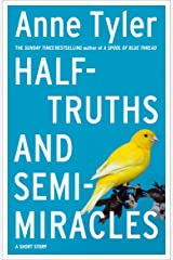 Half-truths and Semi-miracles: A Short Story Kindle Edition