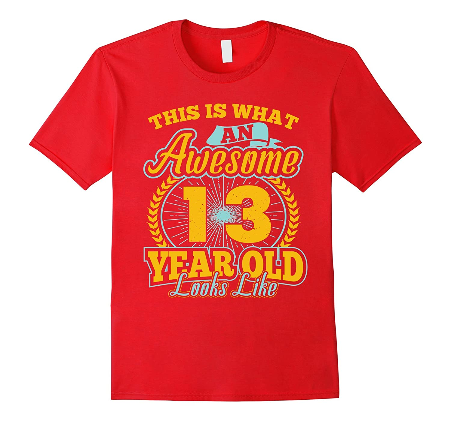 This is what an Awesome 13 year old Looks Like T-Shirt-FL