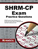 Shrm-Cp Exam Practice Questions: Shrm Practice Tests and Review for the Society for Human Resource Management Certified Professional Exam