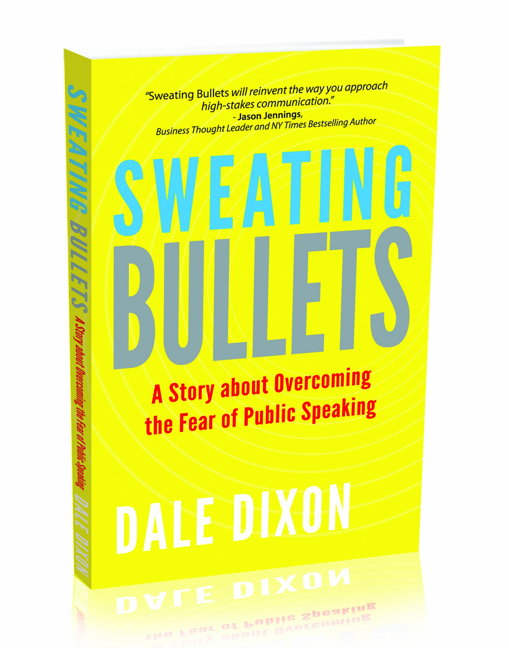 Download Sweating Bullets: A Story About Overcoming the Fear of Public Speaking pdf epub