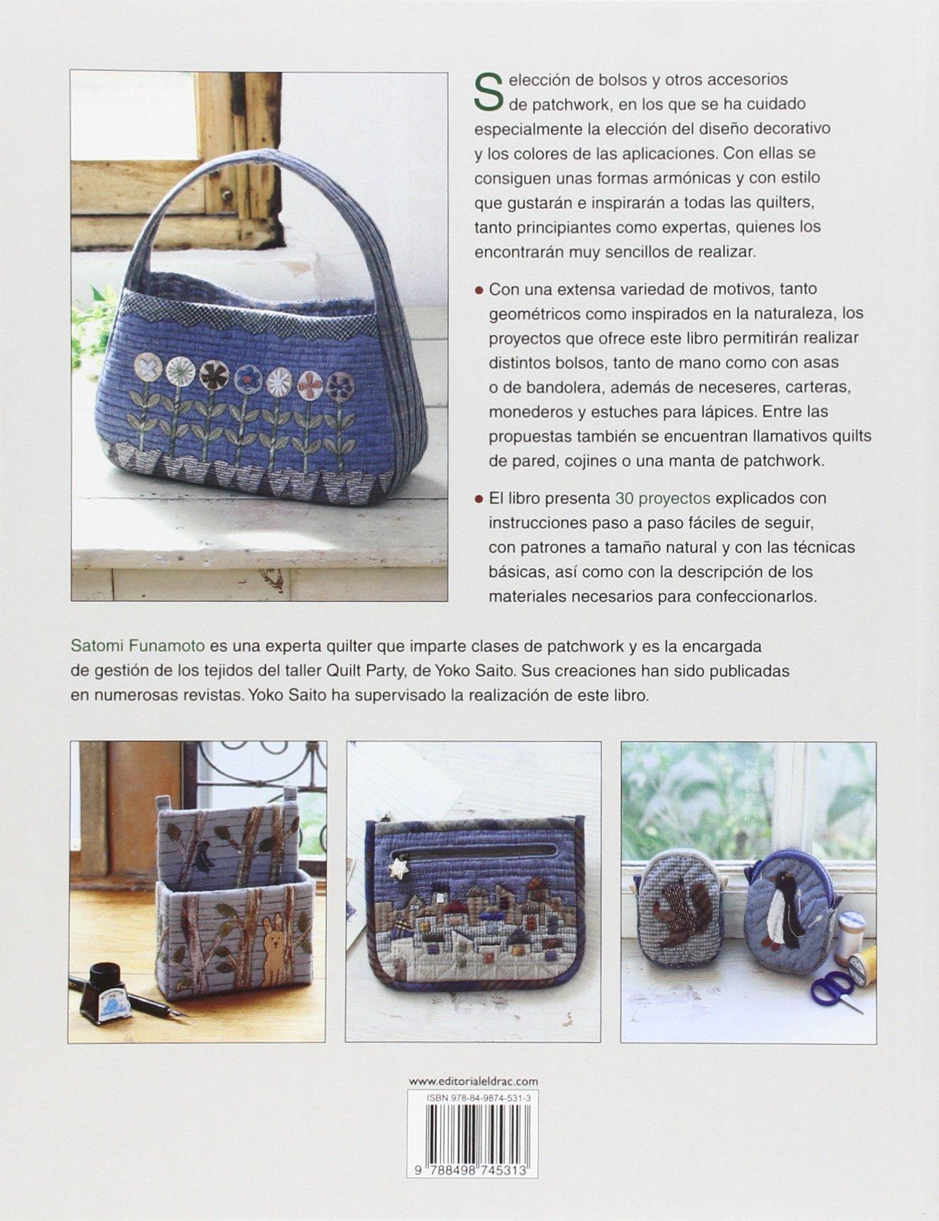 Bolsos, Quilts Y Accesorios De Patchwork: Amazon.es: Satomi Funamoto, Editorial El Drac: Libros