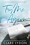 Try Me Again: A Second-Chance Lockdown Novella