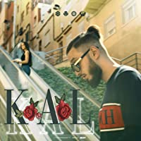 Kal Kal [Explicit]