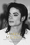 Making Michael: Inside the Career of Michael Jackson (English Edition)