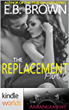 The Arrangement: The Replacement 1 (Kindle Worlds Novella)