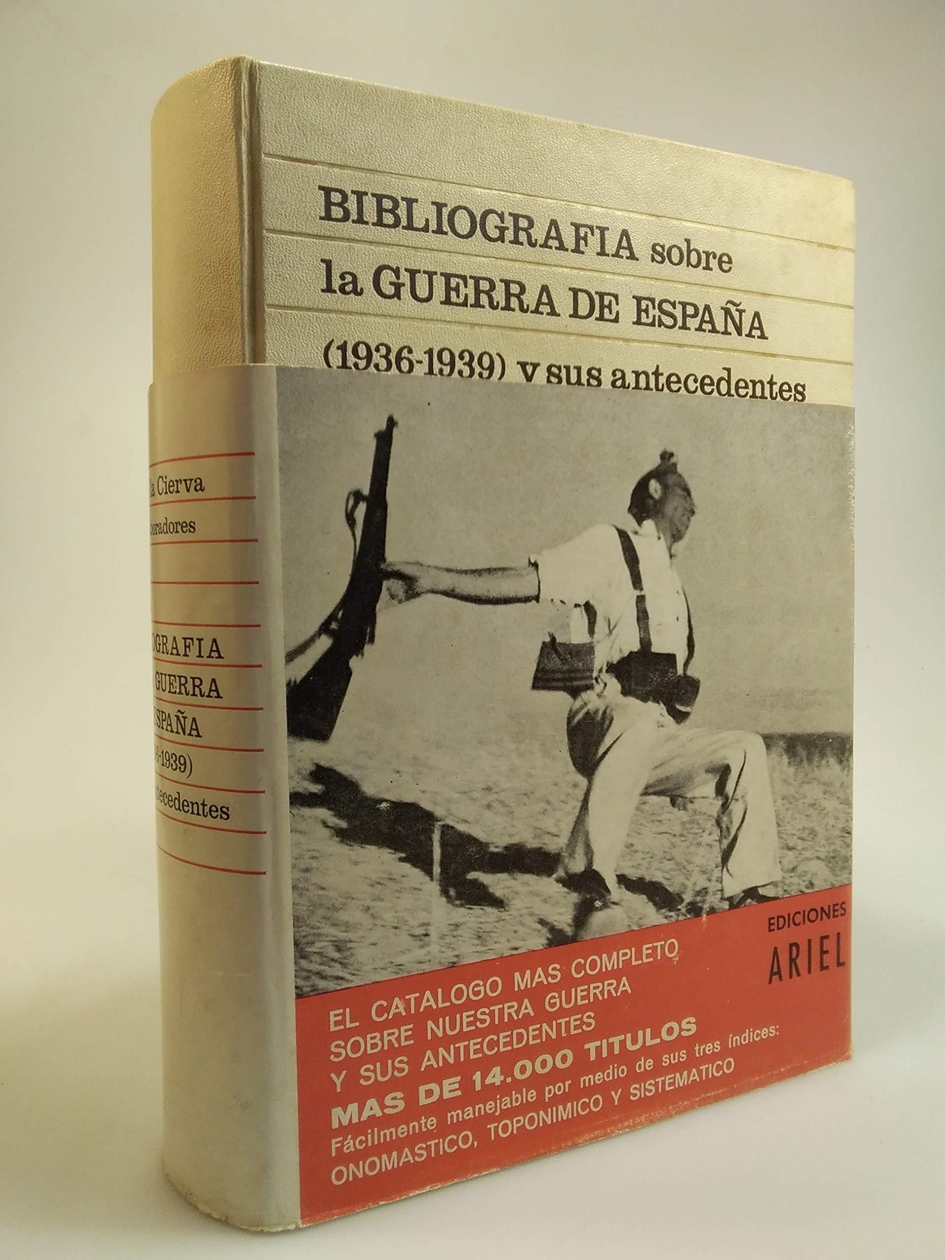 BIBLIOGRAFIA GENERAL SOBRE LA GUERRA DE ESPAÑA 1936-1939 Y SUS ANTECEDENTES HISTORICOS. FUENTES PARA LA HISTORIA CONTEMPORANEA DE ESPAÑA.: Amazon.es: DE LA CIERVA, Ricardo (dir.) GARRIDO, María del Carmen. (Coord.): Libros